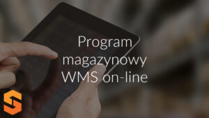 Program magazynowy WMS on-line